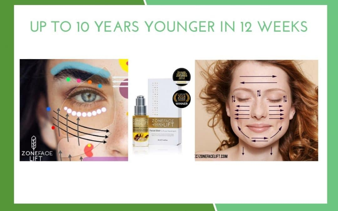 Zone Face Lift – a natural face lift to look up to 10 years younger